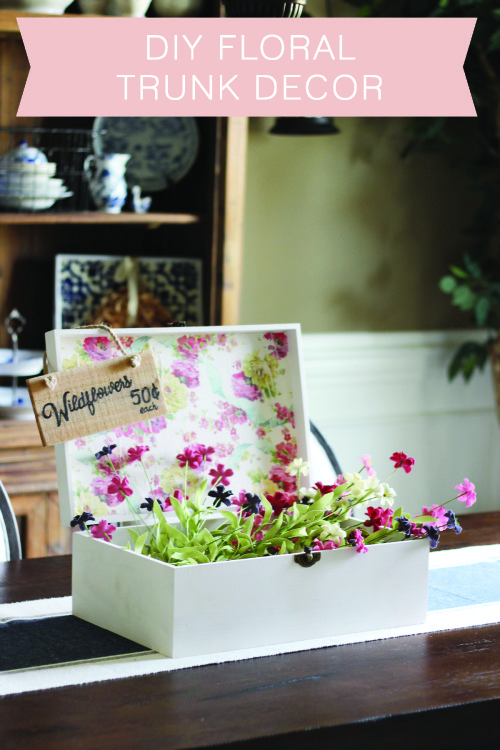 Diy floral trunk decor the hamby home - How to decorate my home ...