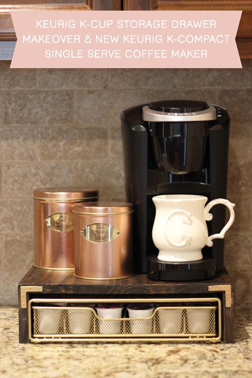 Keurig 174 K Cup 174 Storage Drawer Makeover And New Keurig 174 K